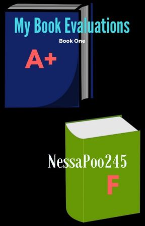 My Book Evaluations: Book One by NessaPoo245