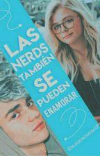Las Nerds También Se Pueden Enamorar ||Editando|| by MonseNavarro19
