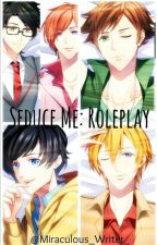Seduce Me the Otome Roleplay by Miraculous_Writer_