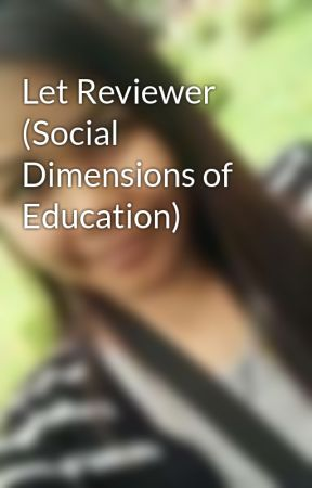Let Reviewer (Social Dimensions of Education) by ms_taurus12