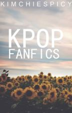 KPOP Fanfics [Temp. Close] by KIMchieSpicy
