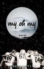 ~My Oh My~[Exo and You] by YoongExotics