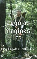 Legolas Imagines!! ♡ by MarcusAndMartinus97