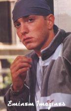 Eminem Imagines  by ShadySavedMe