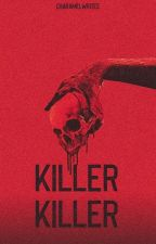Killer-killer by Ms_ABnormal