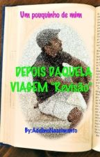 DEPOIS DAQUELA VIAGEM  by AdelinoNascimento