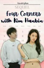 Four Corners with Kim Hanbin [SEQUEL] by ilovemykoo
