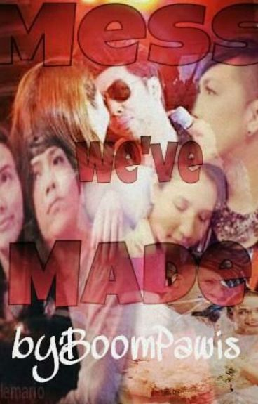 Mess We've Made (ViceRylle)