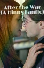 After the War (A Hinny Fanfic) by Aesthetic1Abby3