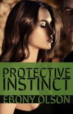 Protective Instinct  by EbonyOlson