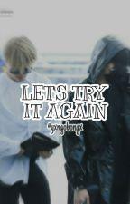 Let's Try It Again -- YOONMIN. by YxngoBongx