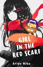 Girl In The Red Scarf + Cell Phone Novel by AridaMiku