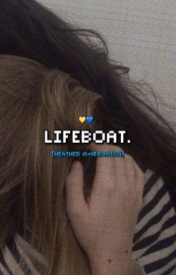 [HEATHERS] lifeboat. [VERONICA+H.M]