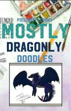 Mostly Dragonly Doodles (Art Book Two) by PoisonApplePony