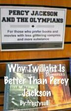Why Twilight Is Better Than Percy Jackson by frostysulli