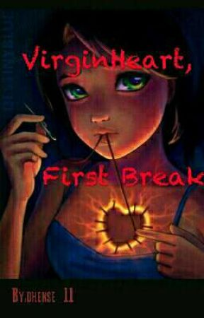 VirginHeart, First Break (On-Hold) by dhense_11