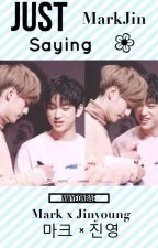 ✴ Just Saying • MarkJin ✴ by nwyeonbae