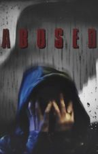 Abused [completed] by strangerharts