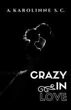 CRAZY IN LOVE by karo2215