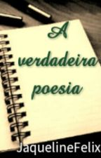 A verdadeira poesia  by JaquelineFelix17
