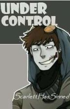 Under Control (Ticci Toby X Reader) by ScarlettHasSinned