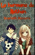La hermana de nathan  ( Erick Eagle y tu) by Scarleth_Navarro