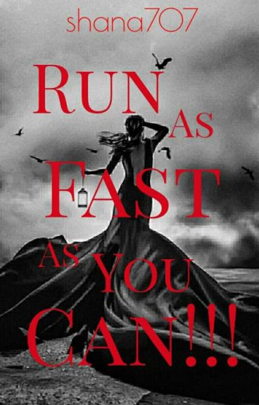 Run as fast as you can !!!