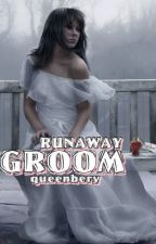 Runaway Groom -- (EDITING) by Xqueenberry