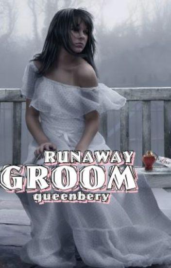 Runaway Groom -- (EDITING)