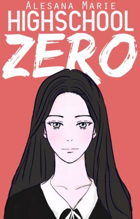 High School Zero by Alesana_Marie