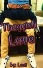 thuggish love by lexiipooh123456
