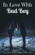 In Love With Bad Boy by Indri10fitri