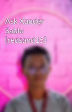 Ask Xander Sable [redsand15] by redsand15