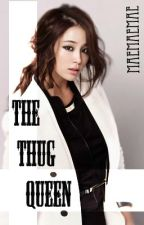The Thug Queen [Fin] by maemaemae