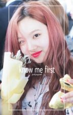 Know Me First: a 2yeon fanfic by JustJoyPad
