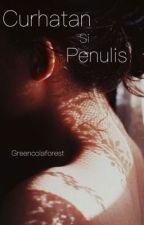 Curhatan si penulis by Greencolaforest
