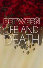 between life and death ✑ irwin by mycalumcalromance
