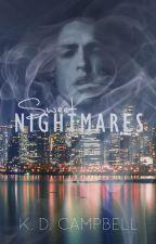 Sweet Nightmares  *OLDVERSION* 🌙 (Dreams & Nightmares Book 1) ✔️ by KDCampbell