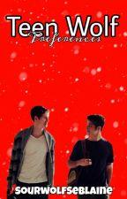 Teen wolf preferences  by LJ_Baker