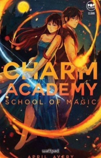 Charm Academy: School of Magic (Published Under Cloak Pop Fiction)