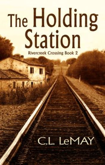 The Holding Station (Rivercreek Crossing Book 2)