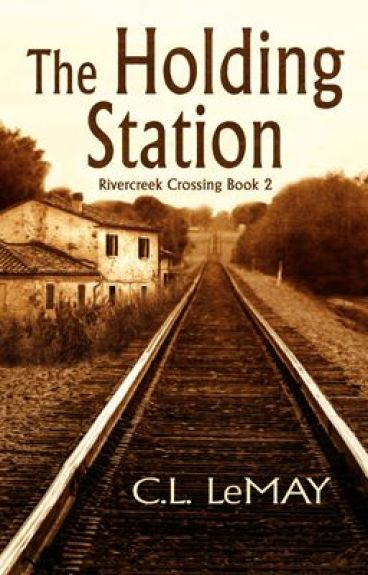 The Holding Station (Rivercreek Crossing Book 2) by CLLeMay