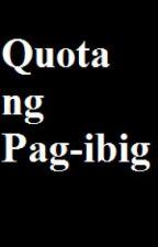 Quota ng Pag-ibig by Lalalazyyy