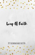 Leap Of Faith |✔️| by rainbowsandstars304