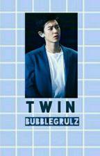 Twin x Chanyeol (END) by bubblegrulz