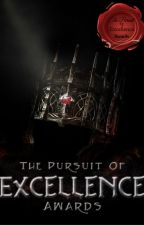 The Pursuit of Excellence Awards - CLOSED by TemporarilyIncognito