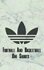 Football And Basketball One Shoots ||Türkçe  by _szn11
