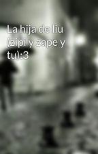 La hija de liu (zipi y zape y tu):3 by fresita17forever