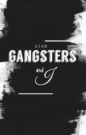 Gangsters and I by Kei_Aiko