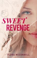 Sweet Revenge // COMPLETED by faylinn-